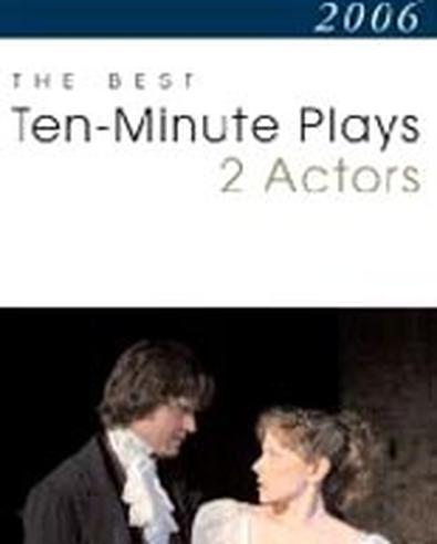 The Best 10-Minute Plays for Two Actors, 2006