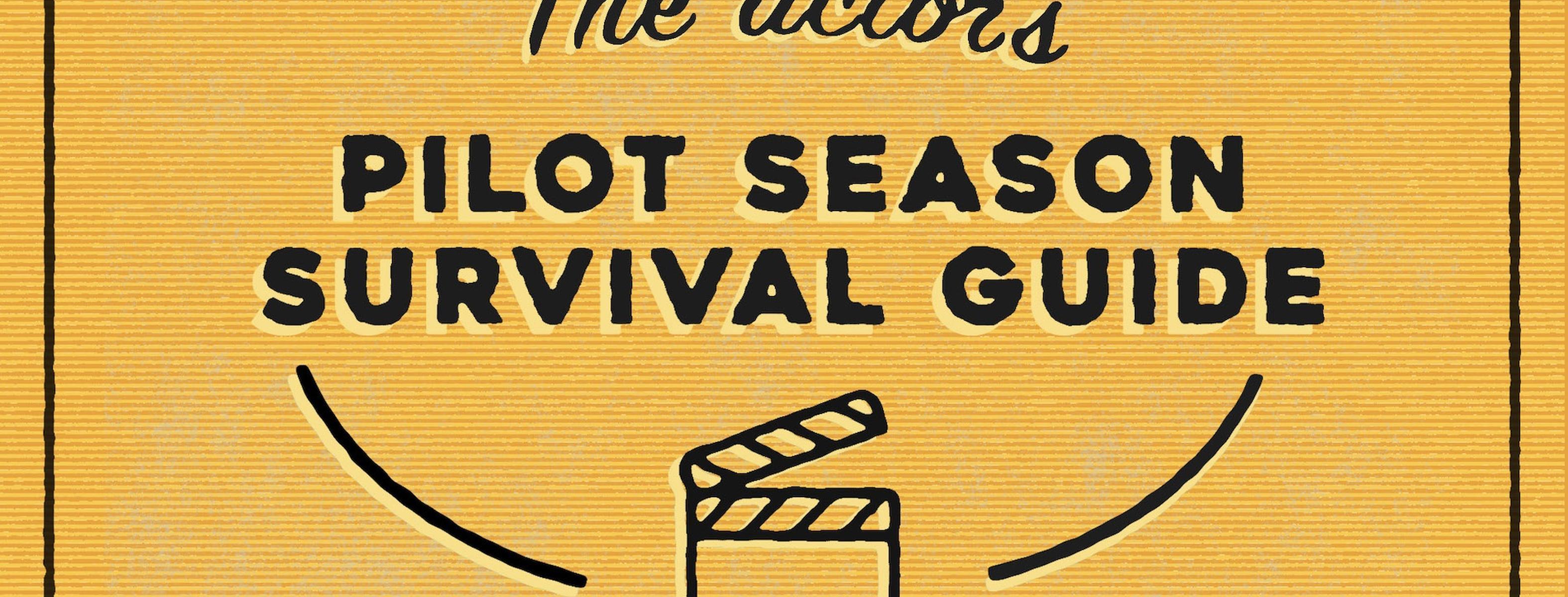 Pilot Season 2019: 10 Tips for Surviving + Staying Sane