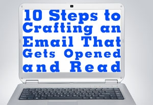 10 Steps to Crafting an Email That Gets Opened And Read