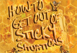 How to Get Out of Sticky Situations