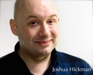 Josh Hickman - Joshua Hickman's Headshot