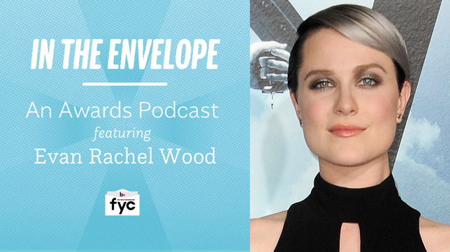 'In the Envelope' Podcast: Evan Rachel Wood Embraces the Unknown on 'Westworld'