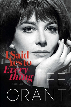 Say Yes to Lee Grant and Her New Memoir