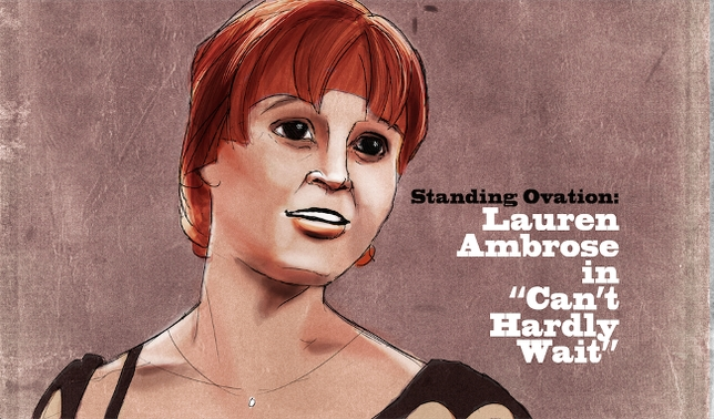 Standing Ovation: Lauren Ambrose in 'Can't Hardly Wait'