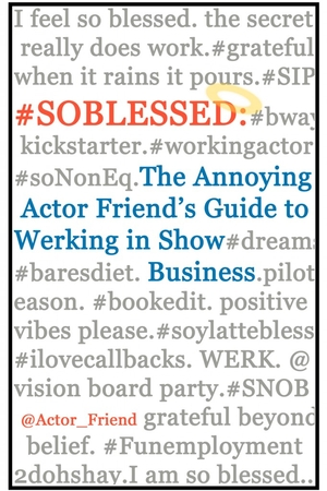Annoying Actor Friend on Creating an Alias, 'Werking' Hard, and Being '#SOBLESSED'