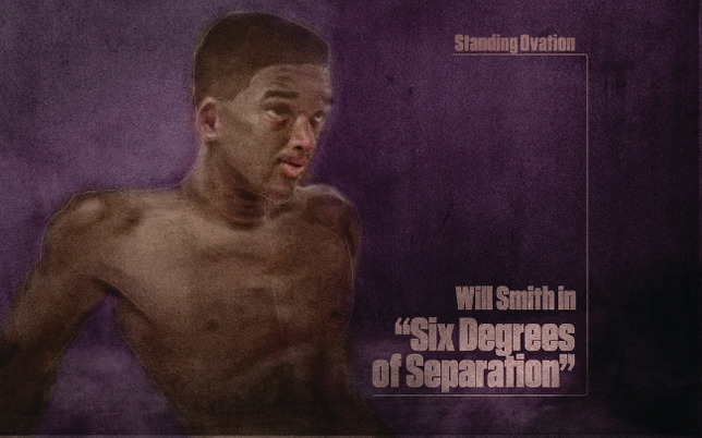 Standing Ovation: Will Smith in 'Six Degrees of Separation'